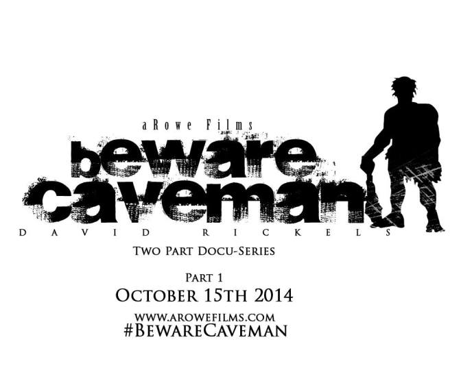 Beware Caveman : David Rickels October 15th